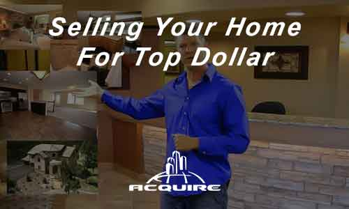 Selling Your Home For Top Dollar Acquire Homes Inc