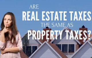 Are Real Estate Taxes The Same As Property Taxes